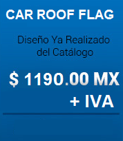 car roof flag dise�o ya realizado del catalogo $1190.00 MX + IVA
