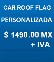 car roof flag dise�o personalizad $1490.00 MX + IVA